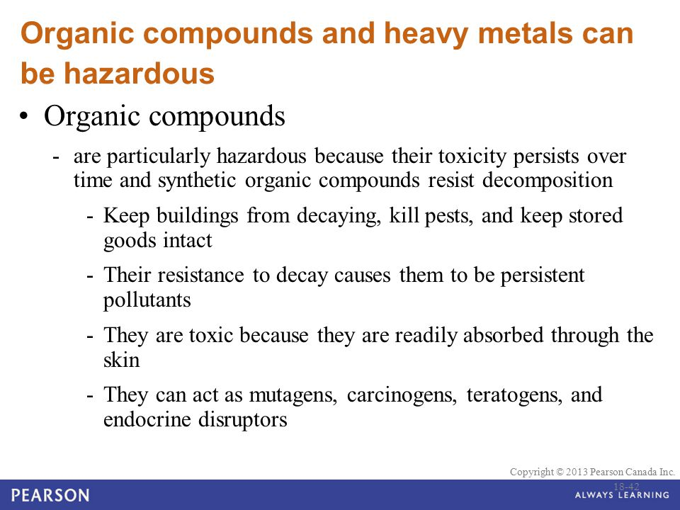 Organic compounds and heavy metals can be hazardous