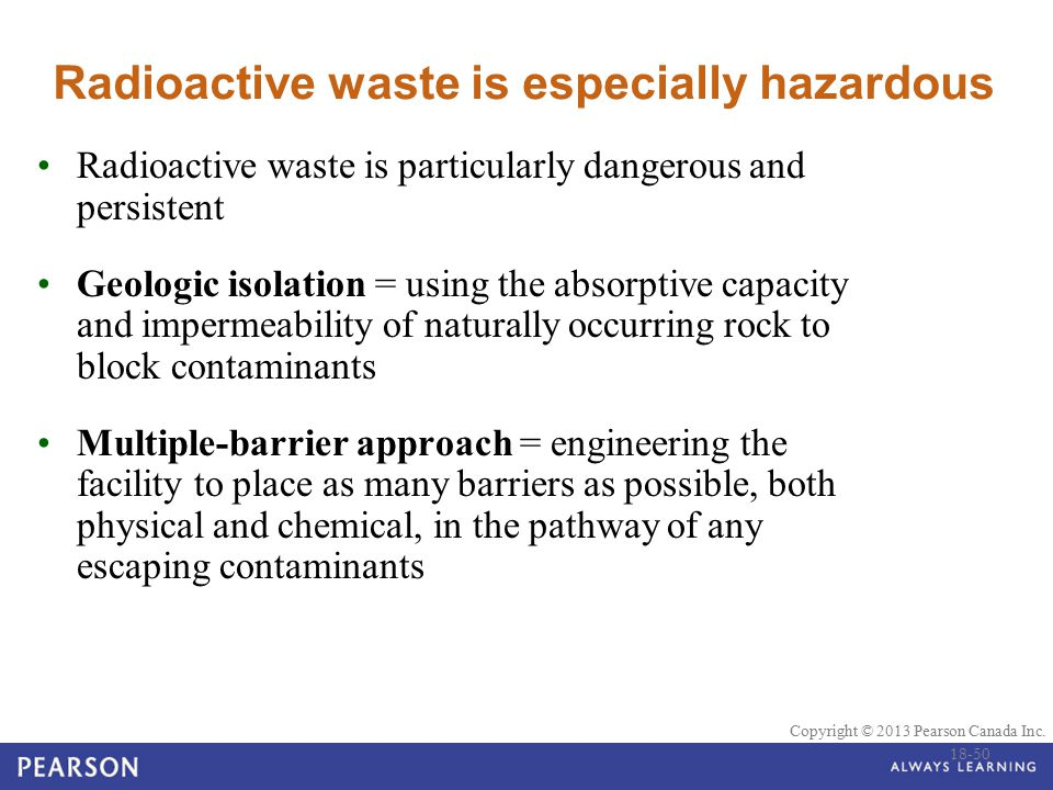 Radioactive waste is especially hazardous
