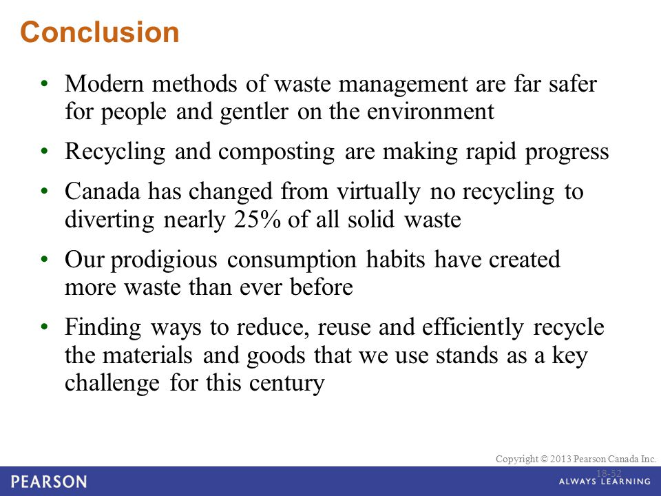 Conclusion Modern methods of waste management are far safer for people and gentler on the environment.