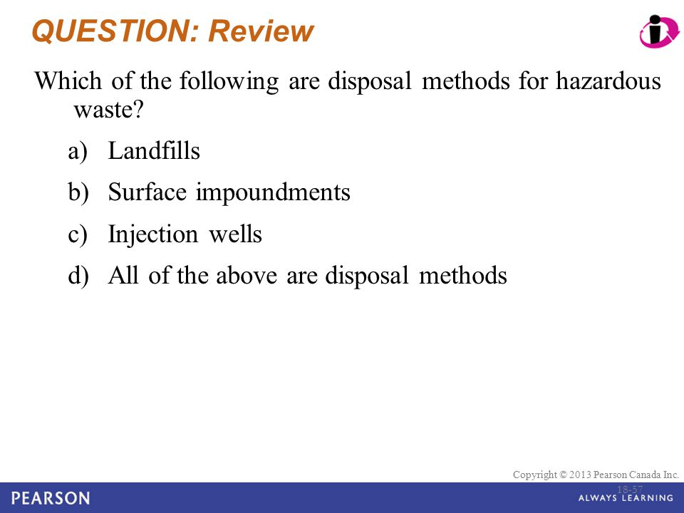 QUESTION: Review Which of the following are disposal methods for hazardous waste Landfills. Surface impoundments.