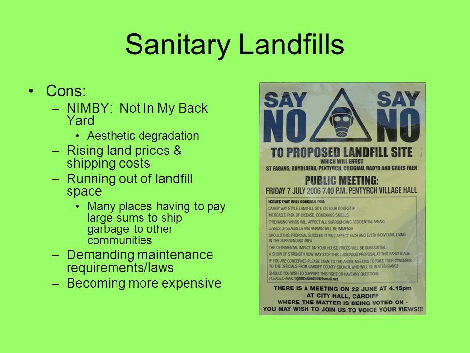 Sanitary Landfills Cons: NIMBY: Not In My Back Yard