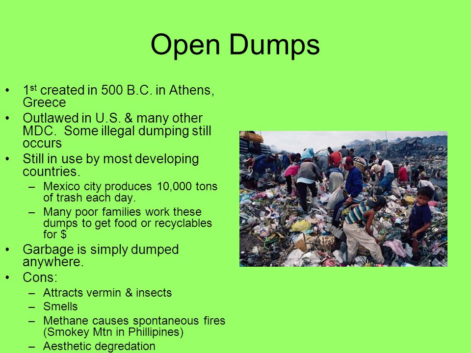 Open Dumps 1st created in 500 B.C. in Athens, Greece