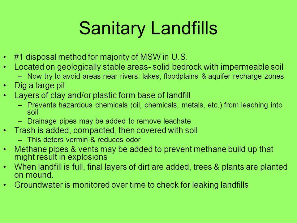 Sanitary Landfills #1 disposal method for majority of MSW in U.S.