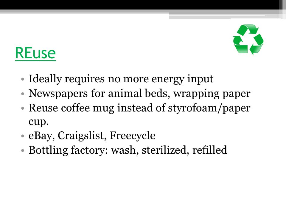 REuse Ideally requires no more energy input