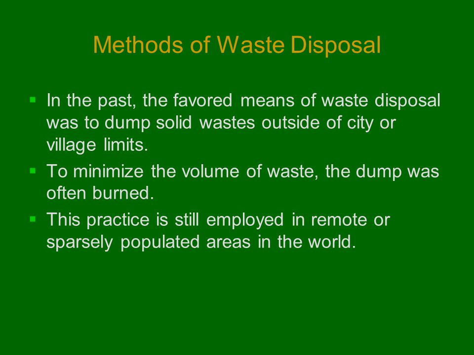 methods of liquid waste disposal 22 urban development series – knowledge papers waste disposal at a glance: ` landfilling and thermal treatment of waste are the most common methods.