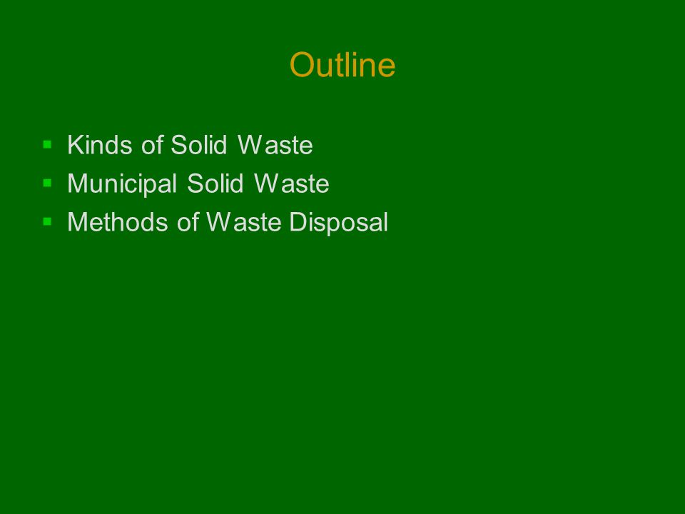 Outline Kinds of Solid Waste Municipal Solid Waste