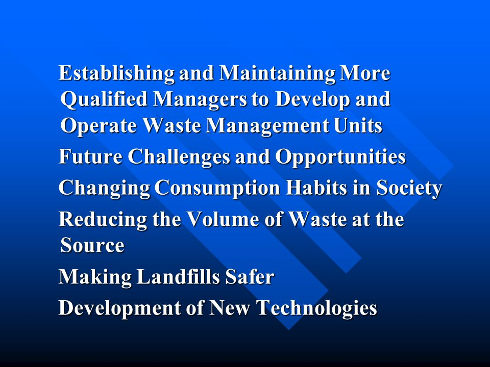 Establishing and Maintaining More Qualified Managers to Develop and Operate Waste Management Units
