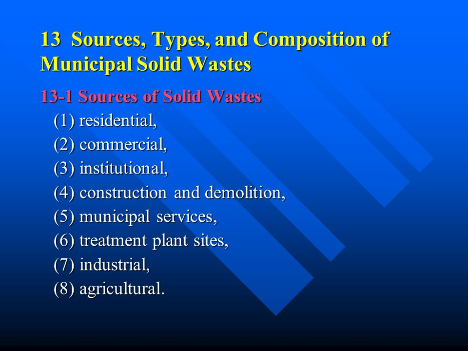 13 Sources, Types, and Composition of Municipal Solid Wastes