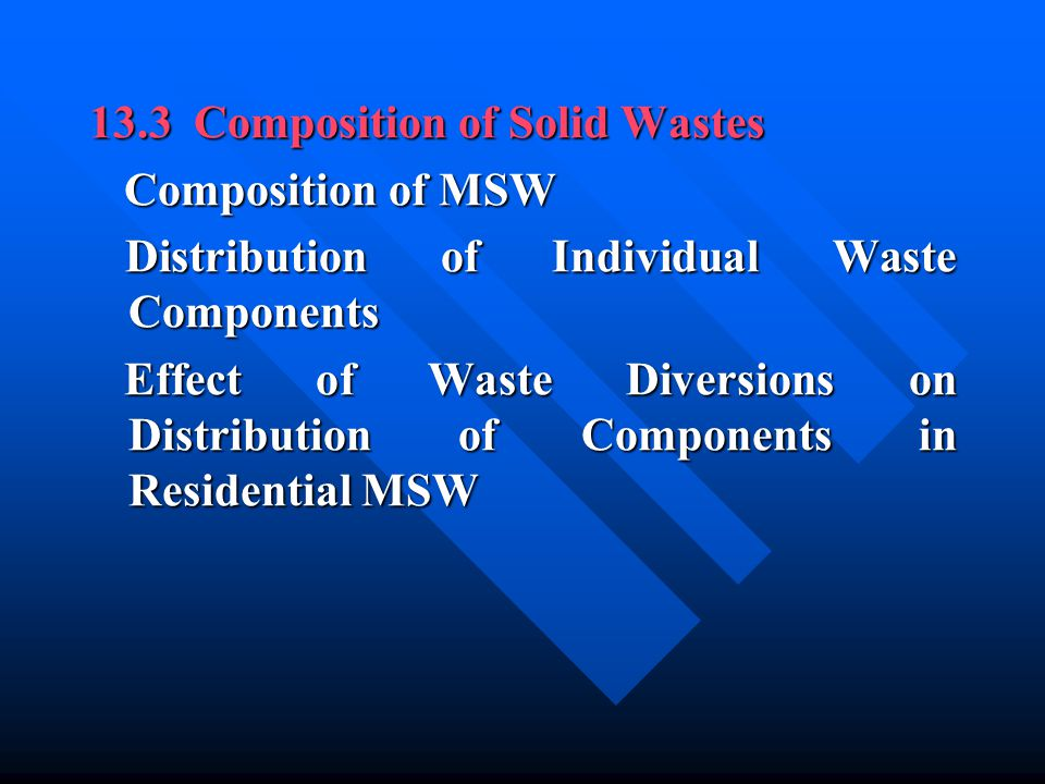 13.3 Composition of Solid Wastes