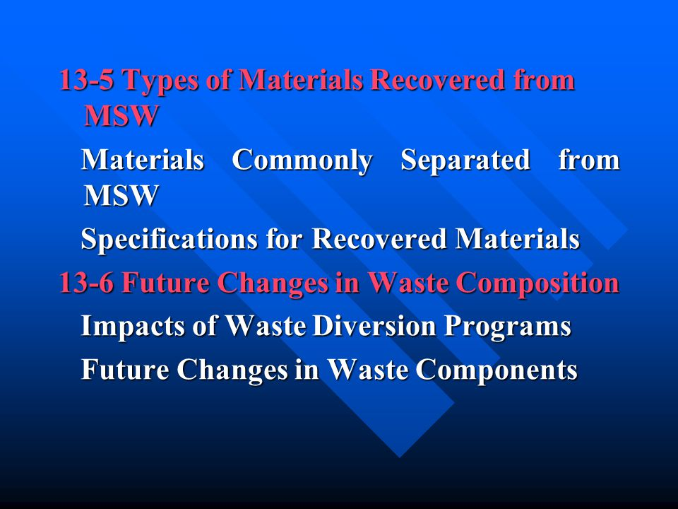 13-5 Types of Materials Recovered from MSW