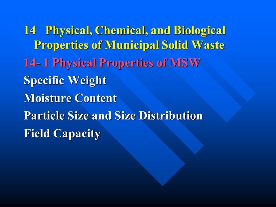 14 Physical, Chemical, and Biological Properties of Municipal Solid Waste