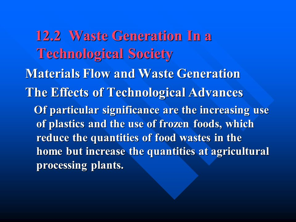 12.2 Waste Generation In a Technological Society