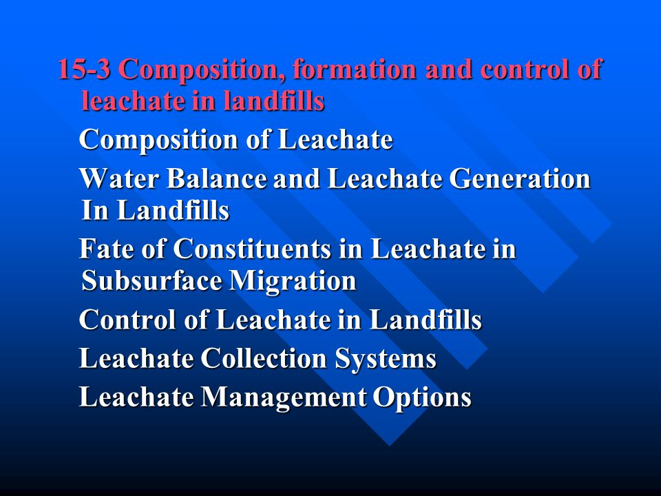 15-3 Composition, formation and control of leachate in landfills