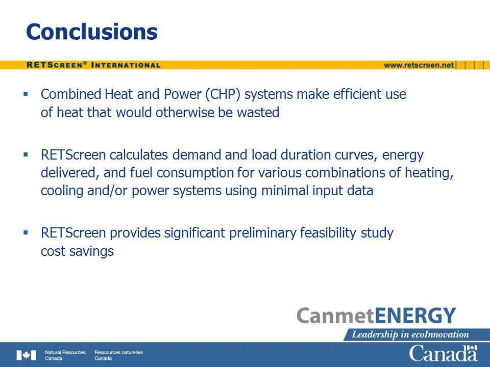Conclusions Combined Heat and Power (CHP) systems make efficient use of heat that would otherwise be wasted.