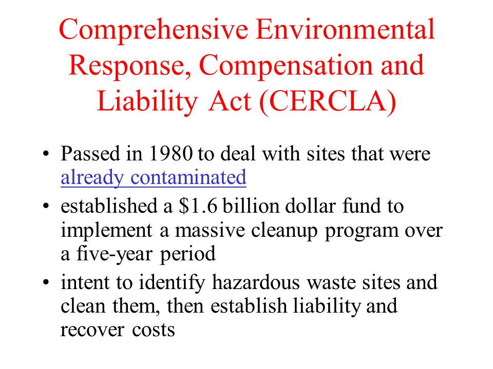 Comprehensive Environmental Response, Compensation and Liability Act (CERCLA)