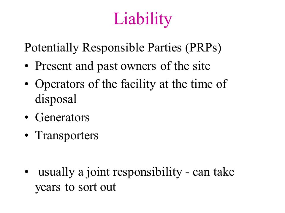 Liability Potentially Responsible Parties (PRPs)