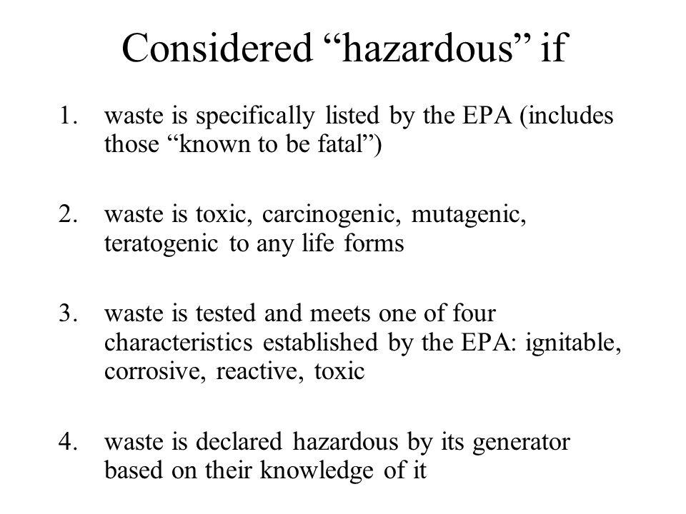 Considered hazardous if