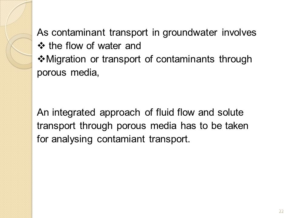 As contaminant transport in groundwater involves