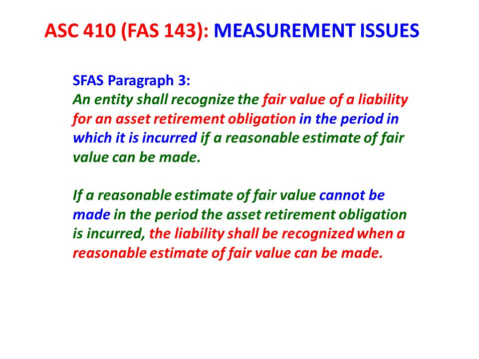 ASC 410 (FAS 143): MEASUREMENT ISSUES