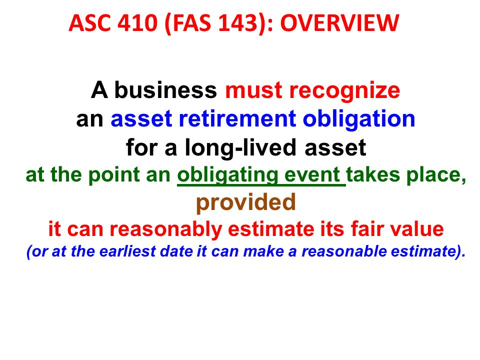 ASC 410 (FAS 143): OVERVIEW