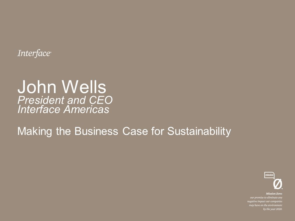 John Wells President and CEO Interface Americas
