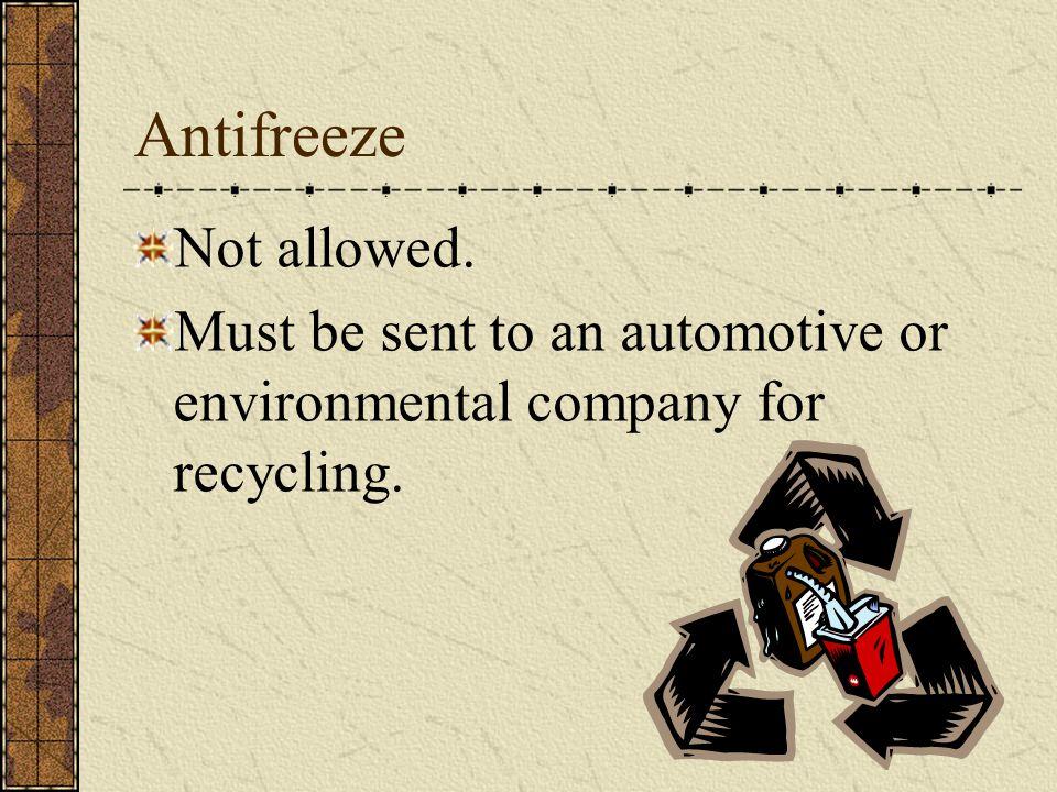 Antifreeze Not allowed.