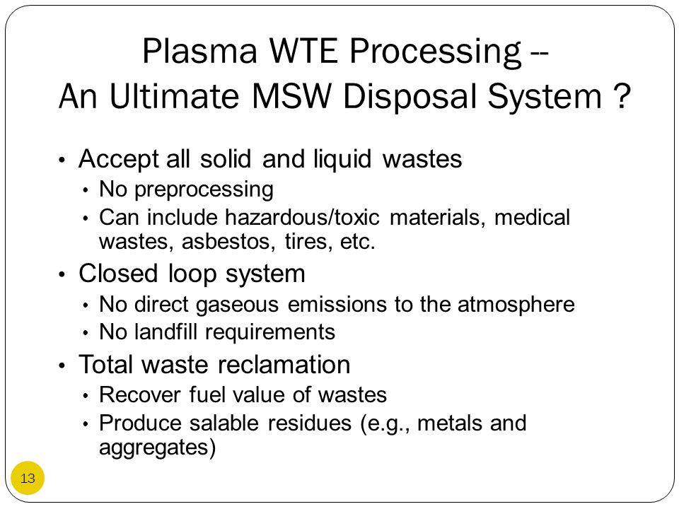 Plasma WTE Processing -- An Ultimate MSW Disposal System
