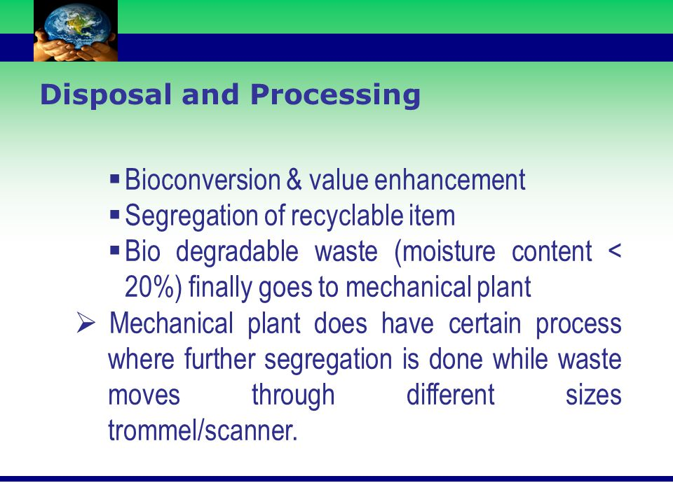 Bioconversion & value enhancement Segregation of recyclable item