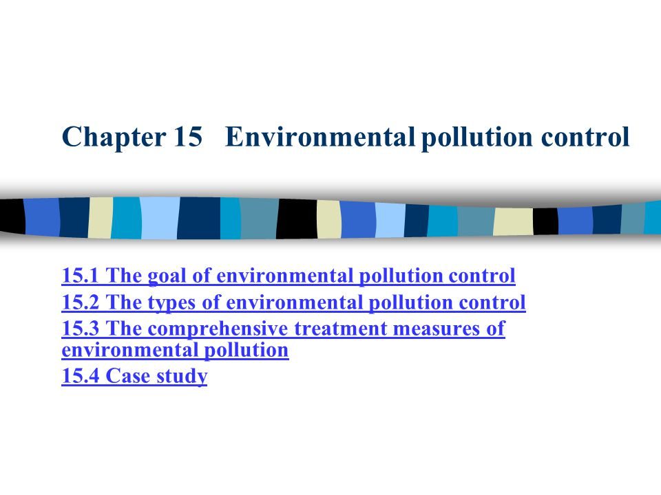 Chapter 15 Environmental pollution control
