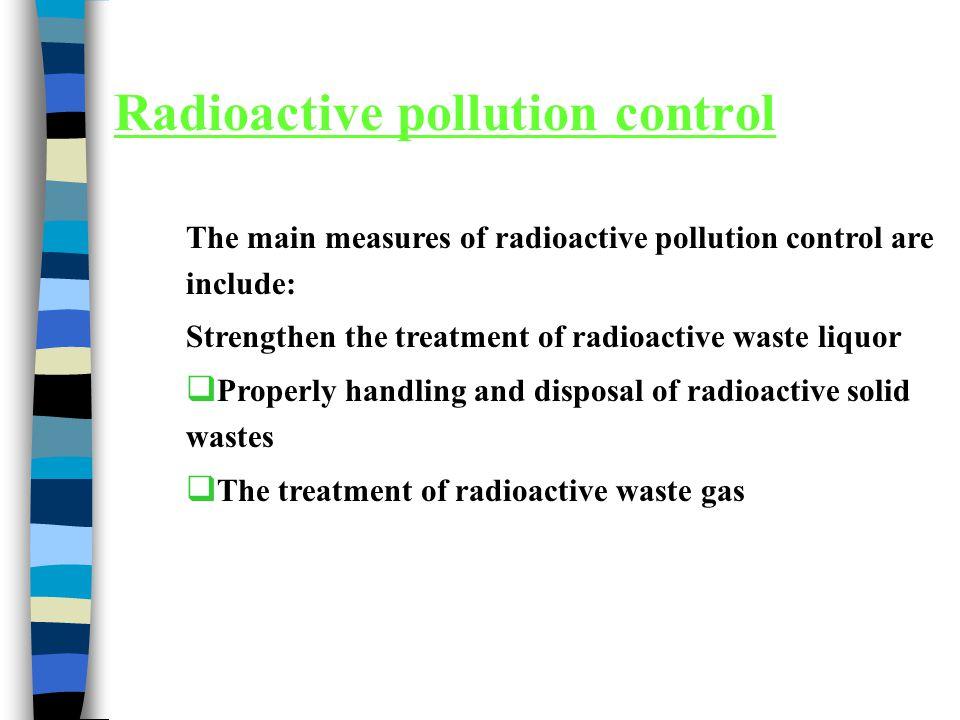 Radioactive pollution control