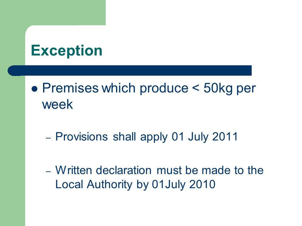 Exception Premises which produce < 50kg per week