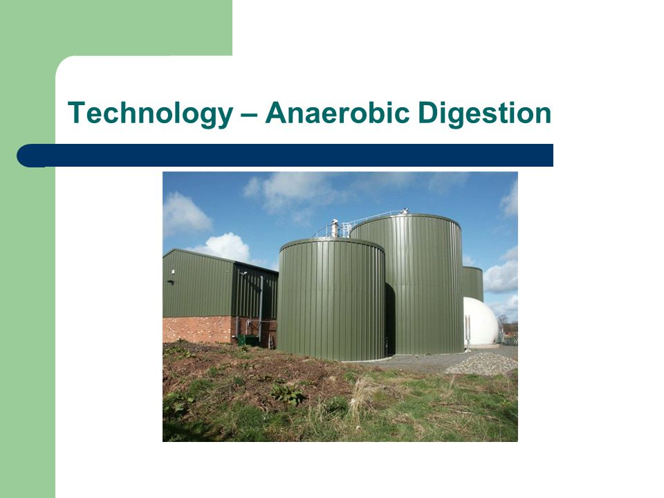 Technology – Anaerobic Digestion
