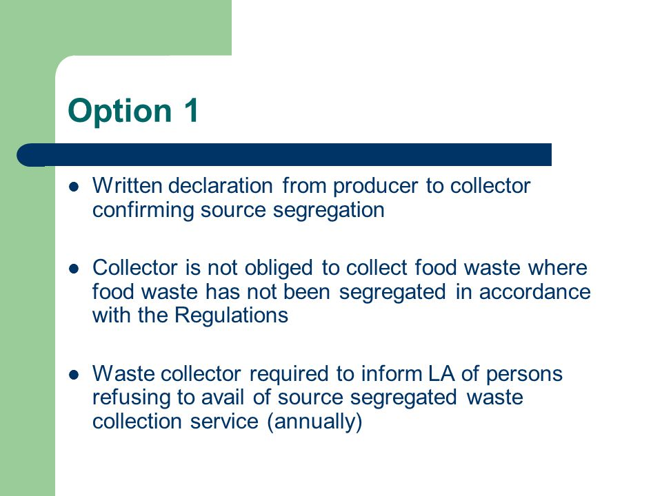 Option 1 Written declaration from producer to collector confirming source segregation.