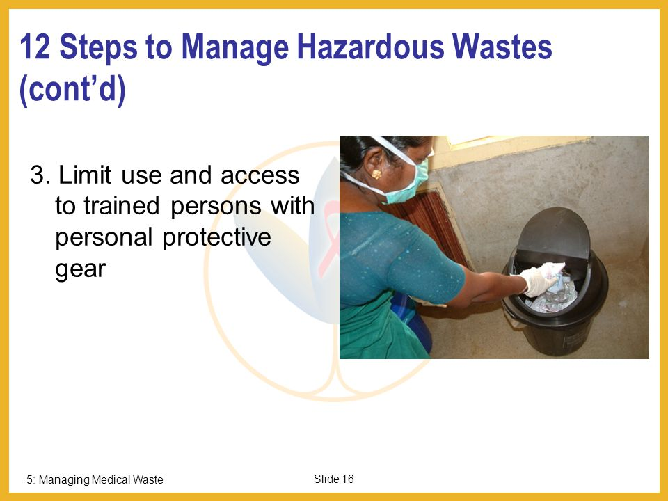 12 Steps to Manage Hazardous Wastes (cont'd)