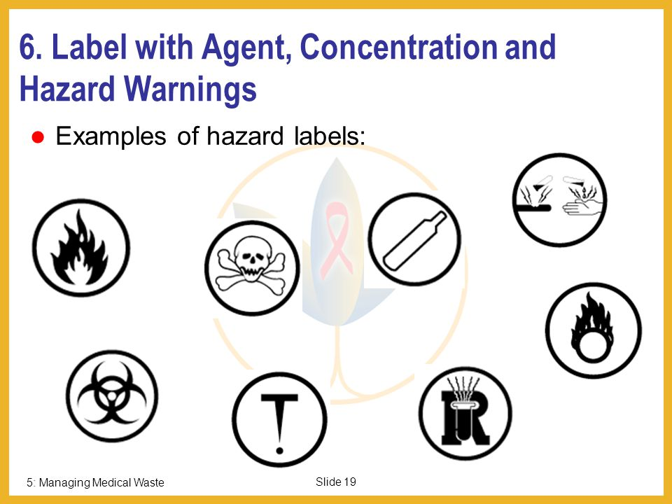 6. Label with Agent, Concentration and Hazard Warnings