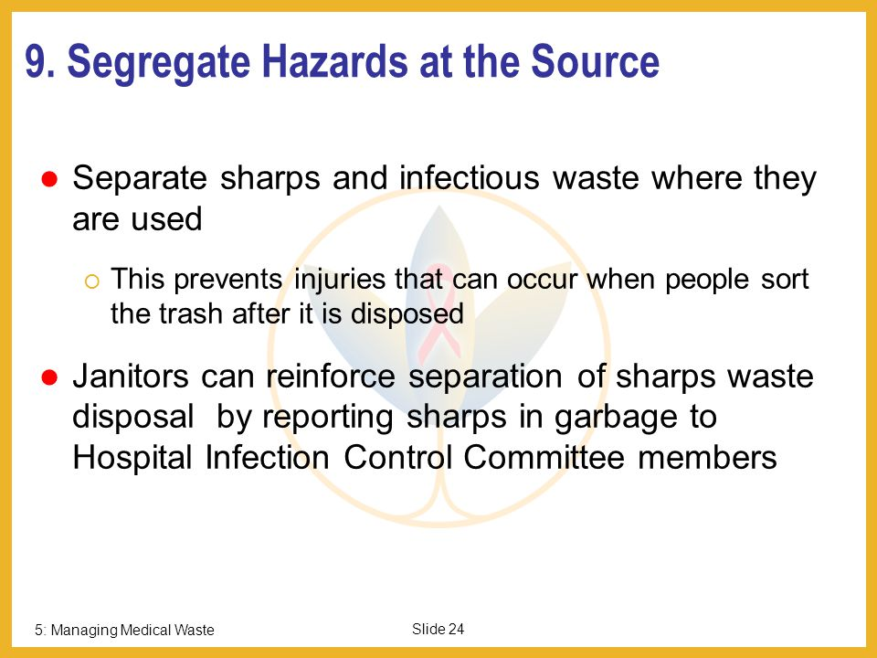 9. Segregate Hazards at the Source