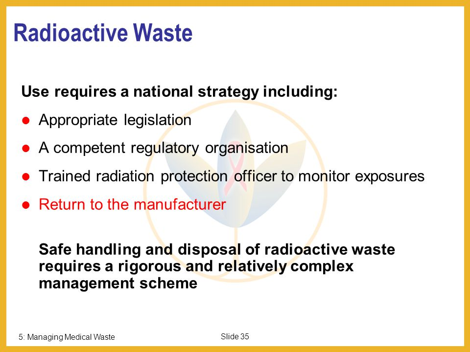Radioactive Waste Use requires a national strategy including: