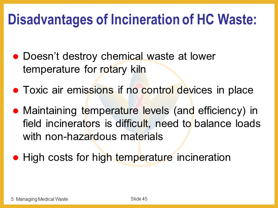 Disadvantages of Incineration of HC Waste: