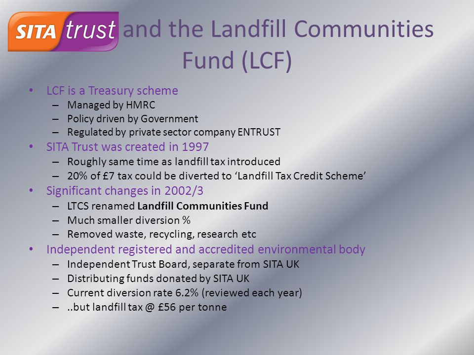 and the Landfill Communities Fund (LCF)