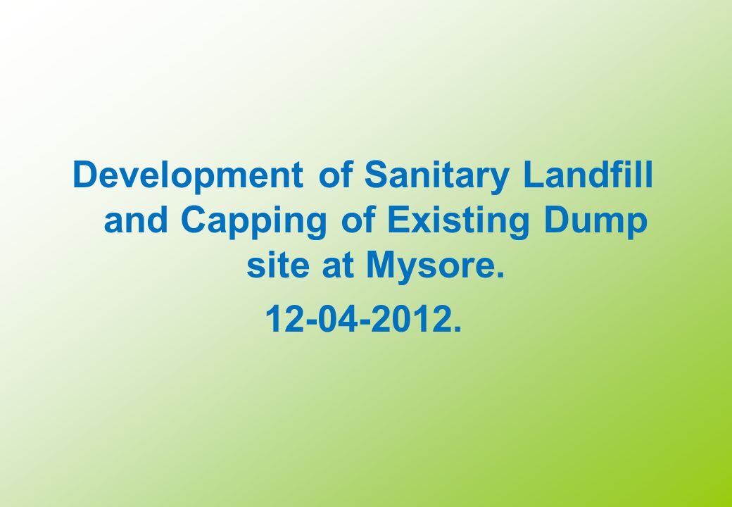 Development of Sanitary Landfill and Capping of Existing Dump site at Mysore.