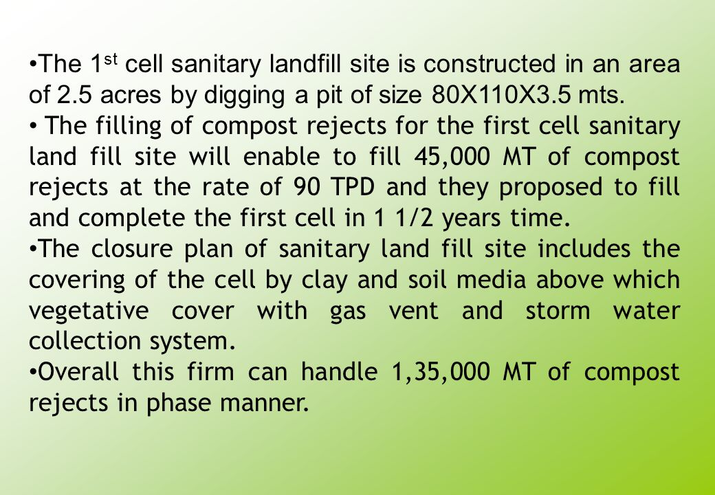 The 1st cell sanitary landfill site is constructed in an area of 2