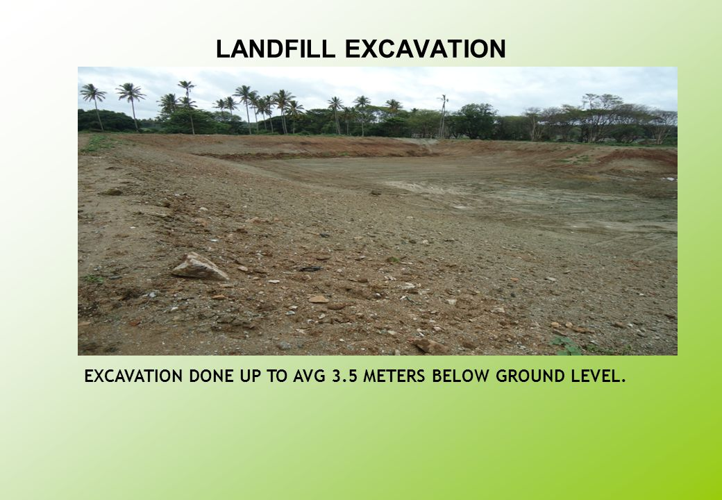 EXCAVATION DONE UP TO AVG 3.5 METERS BELOW GROUND LEVEL.