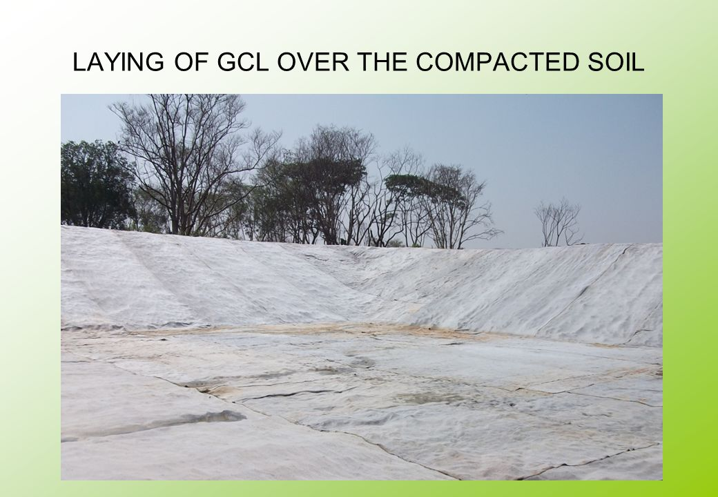 LAYING OF GCL OVER THE COMPACTED SOIL