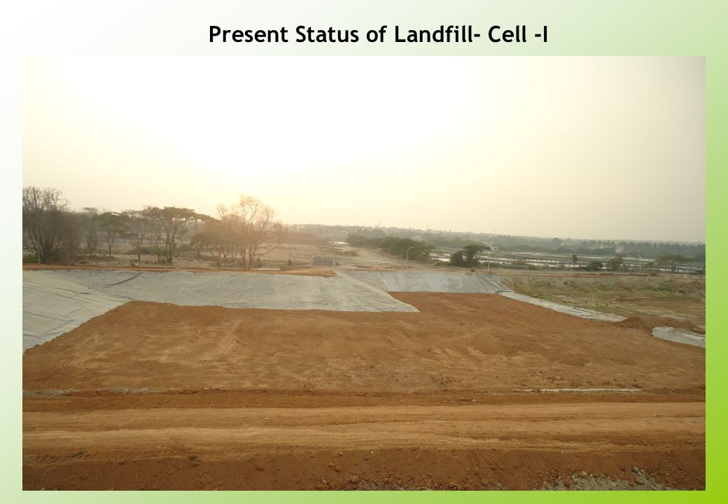 Present Status of Landfill- Cell -I