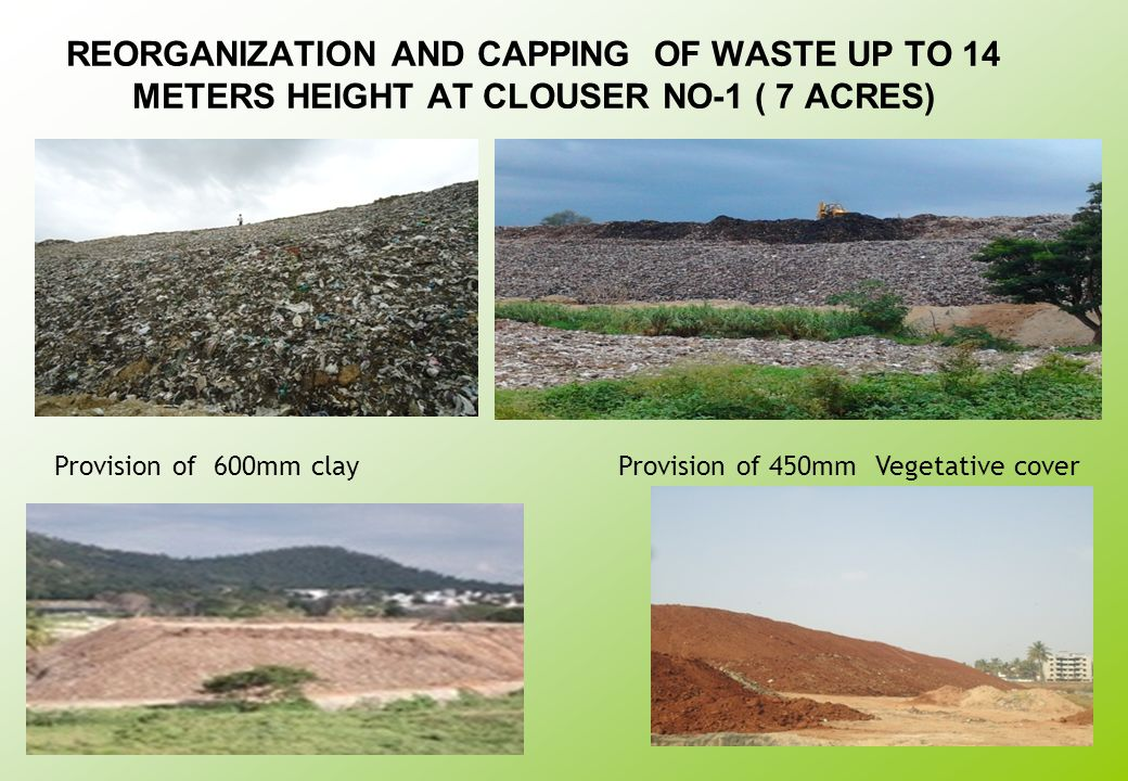 REORGANIZATION AND CAPPING OF WASTE UP TO 14 METERS HEIGHT AT CLOUSER NO-1 ( 7 ACRES)