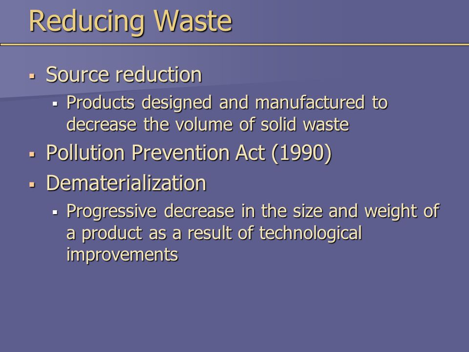 Reducing Waste Source reduction Pollution Prevention Act (1990)