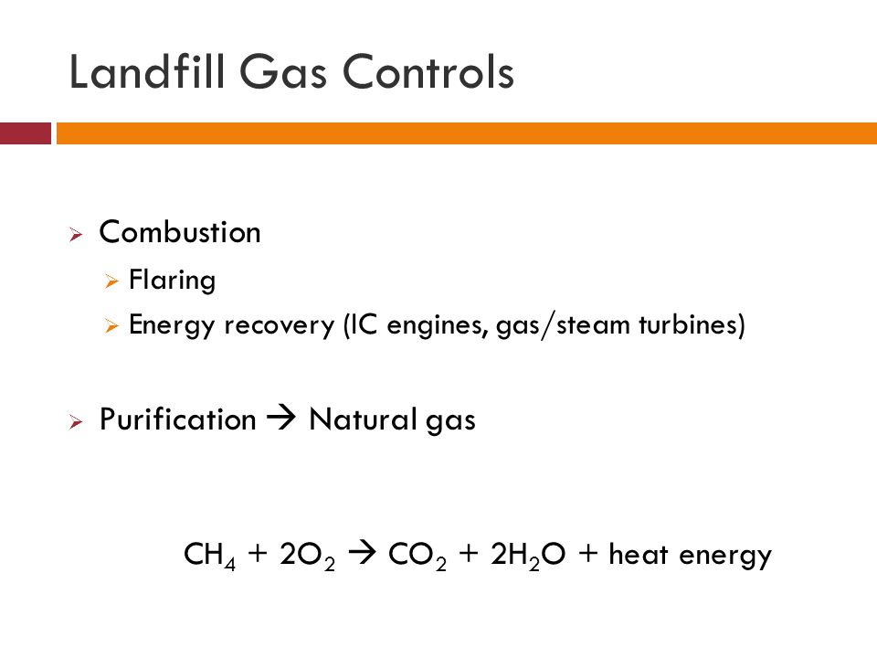 CH4 + 2O2  CO2 + 2H2O + heat energy