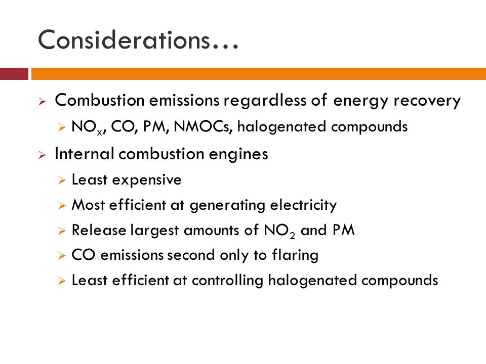 Considerations… Combustion emissions regardless of energy recovery