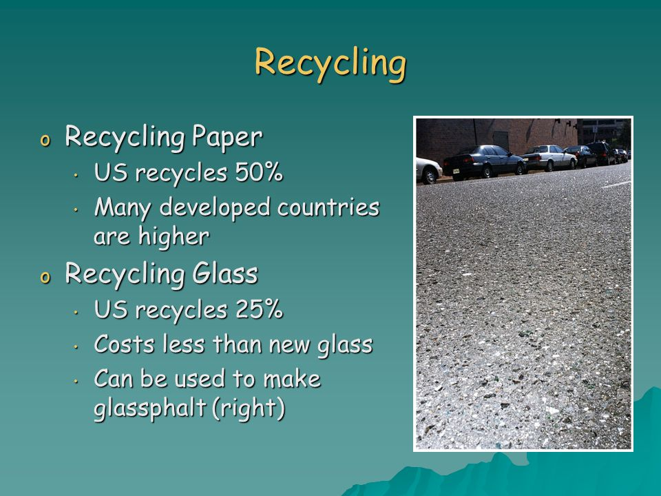 Recycling Recycling Paper Recycling Glass US recycles 50%