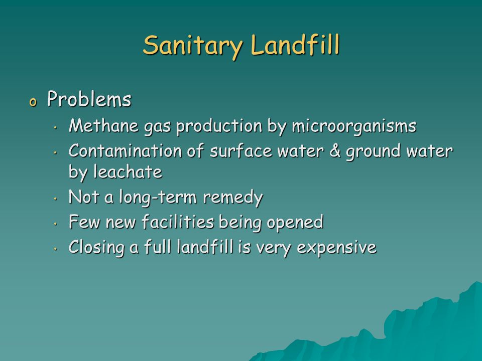 Sanitary Landfill Problems Methane gas production by microorganisms